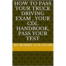 How to pass your truck driving exam , Your CDL Handbook,  pass your test