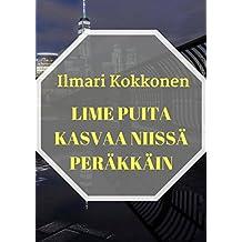 Lime puita kasvaa niissä peräkkäin (Finnish Edition)