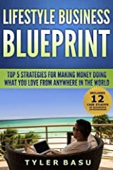 Lifestyle Business Blueprint: Top 5 Strategies For Making Money Doing What You Love From Anywhere In The World by Tyler Basu (2015-02-10) Paperback