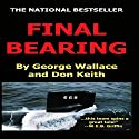 Final Bearing Audiobook by George A Wallace, Don Keith Narrated by Lawrence D Palmer