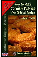 How To Make  Cornish Pasties: The Official Recipe (Authentic English Recipes) (Volume 8) Paperback