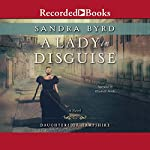 A Lady in Disguise | Sandra Byrd