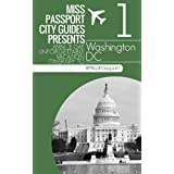 Washington DC Travel Guide - Miss Passport mini three-day unforgettable vacation  (3-Day Budget Itinerary Washington DC)): Miss Passport mini three-day ... DC (Miss Passport Travel Guides Book 26)