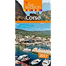Guide Evasion en France Corse 2017 (French Edition)