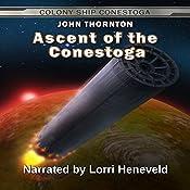 Ascent of the Conestoga: The Colony Ship Conestoga, Book 7 | John Thornton