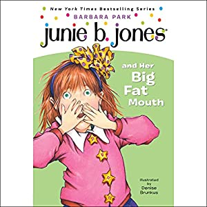 Junie B. Jones and Her Big Fat Mouth, Book 3 Hörbuch