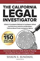 The California Legal Investigator: A Book on Investigative Methods for Investigators Without Law Enforcement Authority and Managing a California-Based Private Investigations Agency Paperback