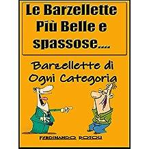 Le barzellette più belle e spassose: Barzellette di ogni categoria (Italian Edition)