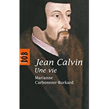 Jean Calvin, une vie (Biographies) (French Edition)