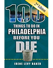 100 Things to Do in Philadelphia Before You Die, 2nd Edition