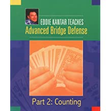 Eddie Kantar Teaches Advanced Bridge Defense - Part 2: Counting (Eddie Kantar Teaches Advanced Bridge Defense - eBook Edition)