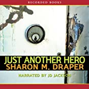 Just Another Hero: The Jericho Trilogy, Book 3 | Sharon M. Draper