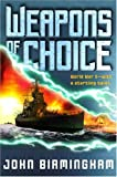 Weapons of Choice (Axis of Time, Book 1): A Novel