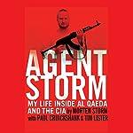 Agent Storm | Morten Storm,Paul Cruickshank,Tim Lister