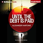 Until the Debt Is Paid | Alexander Hartung, Steve Anderson (translator)