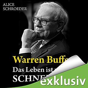 Warren Buffett - Das Leben ist wie ein Schneeball Hörbuch