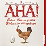 Aha! Hubert Filsers großes Hörbuch der Alltagsfragen | Hubert Filser