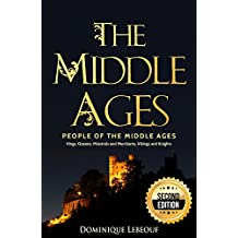 The Middle Ages: People of The Middle Ages - Kings, Queens, Minstrels and Merchants, Vikings and Knights - 2nd Edition