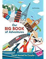 Our Big Book of Adventures: Travel Journal for Couples