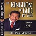 The Kingdom of God in You: Discover the Greatness of God's Power Within Audiobook by Dr. Bill Winston Narrated by Anthony Allen