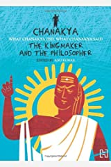 Chanakya: The Kingmaker And The Philosopher Paperback