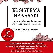 El sistema Hanasaki [The Hanasaki System]: Los nueve pilares de Japón para una vida centenaria con sentido [Japan's Nine Pi