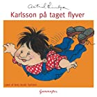 Karlsson på taget flyver [Karlsson Flies from the Roof] Audiobook by Astrid Lindgren Narrated by Jens Jacob Tychsen