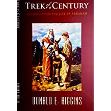 The Trek of a Century: Spiritual Insights from the Life of Abraham