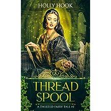 Thread and Spool (A Twisted Fairy Tale #1)