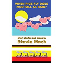 When Pigs Fly Does Mud Fall As Rain