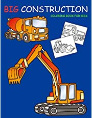 Big Construction Coloring Book for Kids: Amazing Excavator, Crane, Digger and Dump Truck Coloring Book for Kids