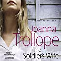 The Soldier's Wife Audiobook by Joanna Trollope Narrated by Julia Franklin