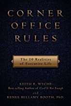 Corner Office Rules: The 10 Realities of Executive Life