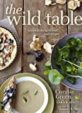 img - for The Wild Table: Seasonal Foraged Food and Recipes book / textbook / text book