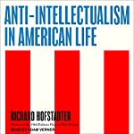 Anti-Intellectualism in American Life | Richard Hofstadter
