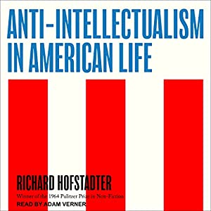 Anti-Intellectualism in American Life Audiobook