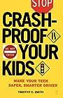 Crashproof Your Kids: Make Your Teen a Safer, Smarter Driver