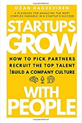 Startups Grow With People: How to Pick Partners, Recruit the Top Talent and Build a Company Culture Paperback