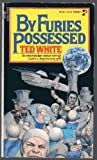 By Furies Possessed, Ted White, 0671833081