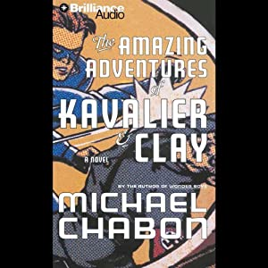 The Amazing Adventures of Kavalier & Clay Audiobook