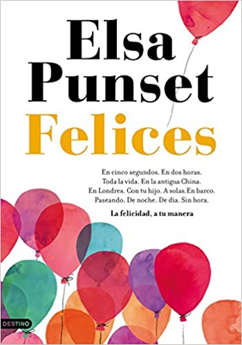 Amazonfr Felices La Felicidad A Tu Manera Elsa Punset