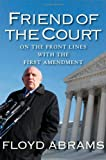 Friend of the Court, Floyd Abrams, 0300190875