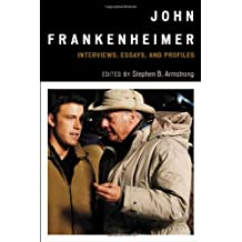John Frankenheimer: Interviews, Essays, and Profiles