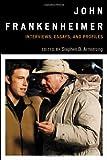 John Frankenheimer: Interviews, Essays, and Profiles