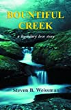 Bountiful Creek, Steven B. Weissman, 1475115377