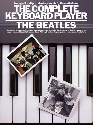 Complete Keyboard Player: the Beatles by Lord Kenneth Baker (1-Jan-1987) Paperback