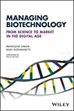 img - for Managing Biotechnology: From Science to Market in the Digital Age book / textbook / text book