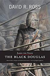 James the Good: The Black Douglas
