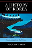 A History of Korea, Michael J. Seth, 0742567168