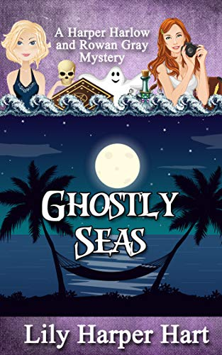 Ghostly Seas: A Harper Harlow and Rowan Gray Mystery by [Hart, Lily Harper]